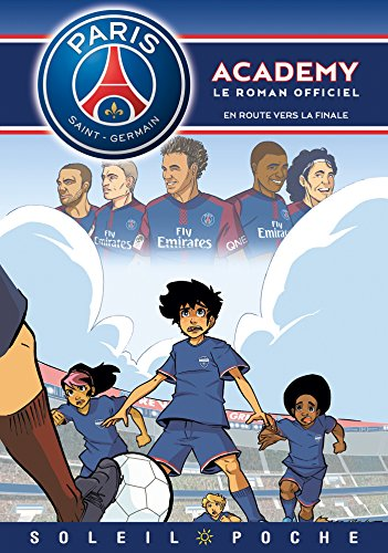 Paris Saint-Germain Academy - En Route vers la finale