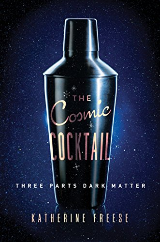 The Cosmic Cocktail: Three Parts Dark Matter (Science Essentials Book 21) (English Edition)