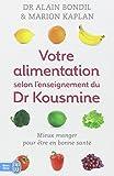 Votre alimentation selon l'enseignement du Dr Kousmine : 90 recettes santé