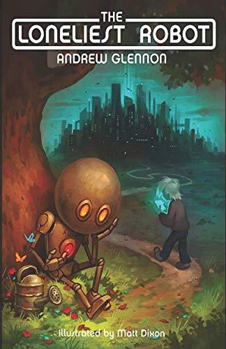 The Loneliest Robot por Andrew Glennon