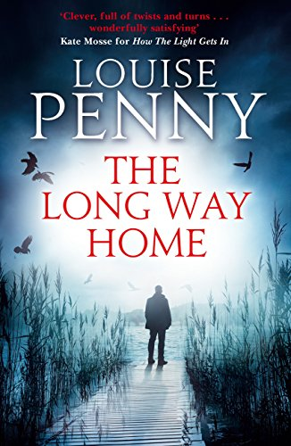 The Long Way Home: A Chief Inspector Gamache Mystery, Book 10 by [Penny, Louise]