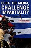 Image de Cuba, the Media, and the Challenge of Impartiality