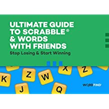 Ultimate Guide to Scrabble & Words With Friends: Stop Losing & Start Winning (English Edition)