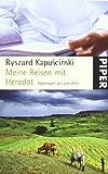 Meine Reisen mit Herodot: Reportagen aus aller Welt - Ryszard Kapuscinski