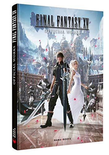 Final Fantasy XV - Official Works par Collectif