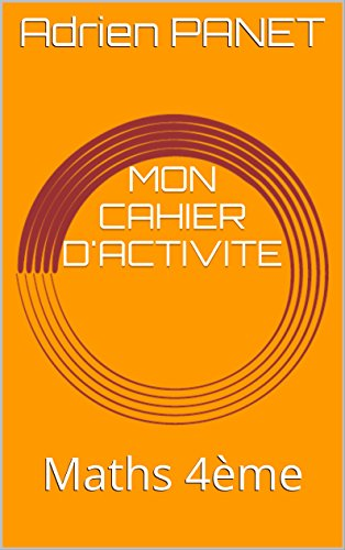 MON CAHIER D'ACTIVITE: Maths 4ème