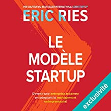 Le modèle startup: Devenir une entreprise moderne en adoptant le management entrepreneurial