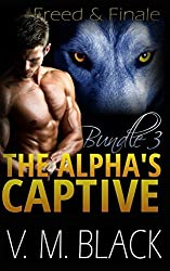 Freed and Finale: The Alpha's Captive Omnibus Edition 3: Volume 3 by V. M. Black (2015-01-20)