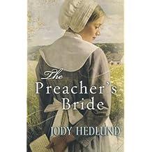 The Preacher's Bride by Jody Hedlund (2010-10-01)