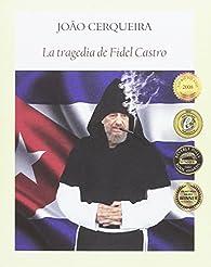 La tragedia de Fidel Castro par João Cerqueira