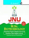 JNU - M.Sc. Biotechnology Combined Entrance Examination Guide: Previous Years' Papers (Solved) and Practice Test Paper (Solved)