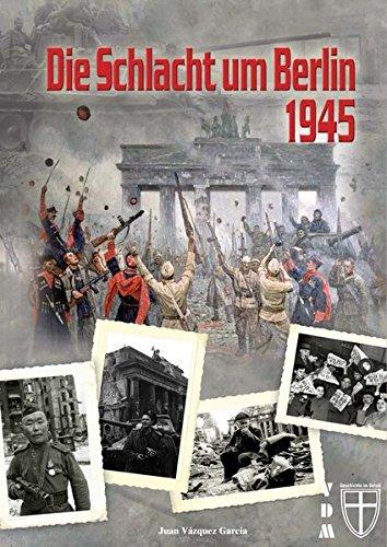Die Schlacht um Berlin 1945 (Geschichte im Detail)