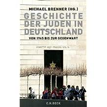 Geschichte der Juden in Deutschland von 1945 bis zur Gegenwart: Politik, Kultur und Gesellschaft