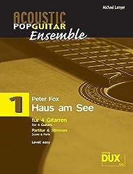 Acoustic Pop Guitar Ensemple Band 1: Haus am See, arrangiert für 4 Gitarren, Partitur & Stimmen