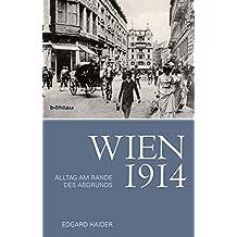 Wien 1914: Alltag am Rande des Abgrunds
