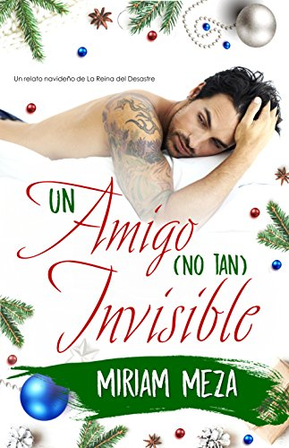 Un amigo (no tan) Invisible (La Reina del Desastre nº 2)