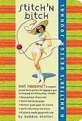 Stitch 'N Bitch: A Knitter's Design Journal by Debbie Stoller (2005-05-30)