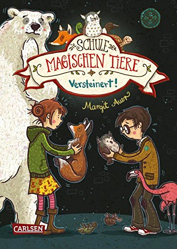 Die Schule der magischen Tiere 9: Versteinert!