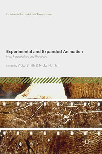 Experimental and Expanded Animation: New Perspectives and Practices (Experimental Film and Artists' Moving Image) (Smith Photography Art)