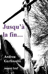 Jusqu'à la fin... (French Edition)