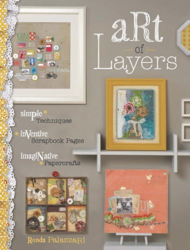 Art of Layers: Simple Techniques, Inventive Scrapbook Pages, Imaginative Papercrafts (English Edition) -