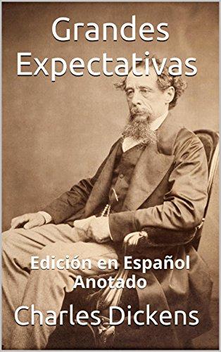 Grandes Expectativas - Edición en Español - Anotado: Edición en Español - Anotado par Charles Dickens