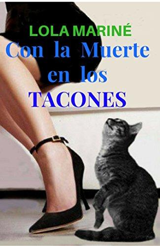 Con la Muerte en los TACONES por Lola Mariné