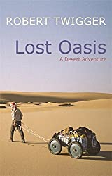 Lost Oasis: In Search Of Paradise by Robert Twigger (2007-07-12)