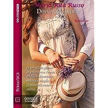 Dovunque andrai (Odissea Romantica) (Italian Edition)