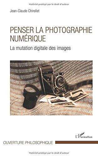 Penser la photographie numérique