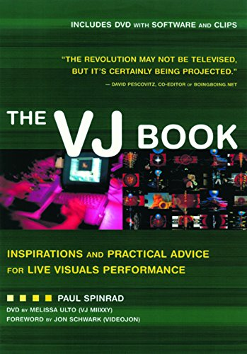 The Vj Book: Inspirations and Practical Advice for Live Visual Performance por Paul Spinrad