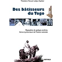 Des bâtisseurs du Togo