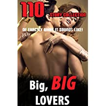 Big, BIG Lovers (110 Story Collection of Exactly What It Sounds Like!) (English Edition)