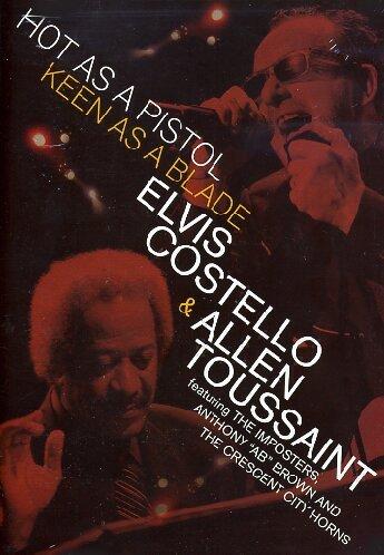 elvis-costello-and-allen-toussaint-hot-as-a-piston-keen-as-a-dvd-2005