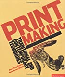 Printmaking: Traditional and Contemporary Techniques