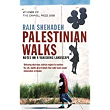 Palestinian Walks: Notes on a Vanishing Landscape (English Edition)