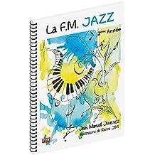 La F.M. Jazz 2ème Année de Jean Manuel Jiménez
