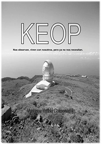 KEOP: Nos observan, viven con nosotros, pero ya no nos necesitan