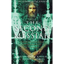 The Second Messiah: Templars, the Turin Shroud and the Great Secret of Freemasonry by Christopher Knight (2000-09-06)
