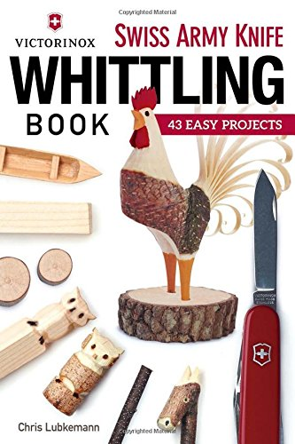 Victorinox Swiss Army Knife Book of Whittling: 43 Easy Projects Test