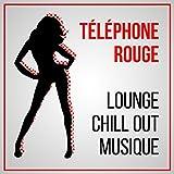 Téléphone rouge - Lounge chill out musique d'ambiance, Sensuelle et érotique, Musique de fond pour le sexy voix, Musique d'attente
