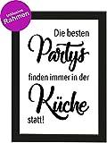 Poster DIN A4 'Die besten Partys finden immer in der Küche statt!', gerahmt mit schwarzem Bilderrahmen, Geschenk, Geschenkidee, Geburtstagsgeschenk, Poster mit Rahmen, Kunstdruck, Typographie (Küchenparty)