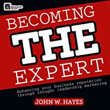 Becoming THE Expert: Enhancing Your Business Reputation Through Thought Leadership Marketing
