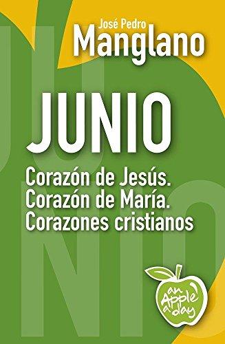 Junio: Corazón de Jesús. Corazón de María. Corazones cristianos