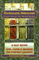Handmade Medicines: Simple Recipes for Herbal Health by Christopher Hobbs (1998-04-04)