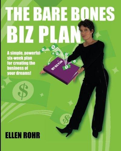 The Bare Bones Biz Plan: Six Weeks to an Extraordinary Business by Ellen Rohr (2010-12-16) par Ellen Rohr