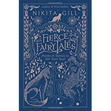 Fierce Fairytales: Poems & Stories to Stir Your Soul