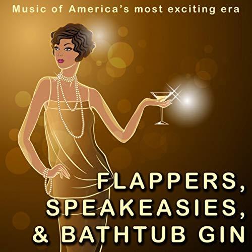 Flappers, Speakeasies And Bathtub Gin (With Bonus Tracks)