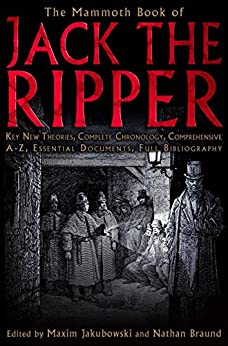 The Mammoth Book of Jack the Ripper (Mammoth Books 310) (English Edition) von [Jakubowski, Maxim]