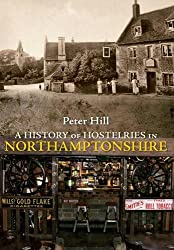 A History of Hostelries in Northamptonshire (From Old Photographs)